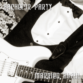 Bachelor Party - Married Again