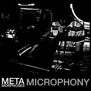 Metamorphoses - Mircophony