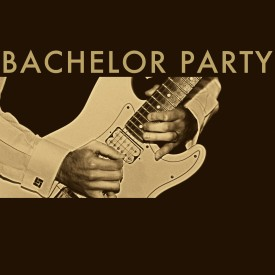 Bachelor Party - The Album