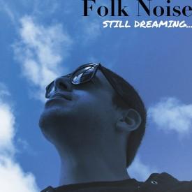 Folk Noise - Still Dreaming